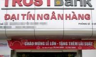 Khởi tố 14 cán bộ Ngân hàng Đại Tín gây thiệt hại gần 5.000 tỷ đồng