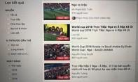 Việt Nam có thể mất bản quyền World Cup 2018 vì nạn Livestream lậu