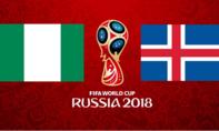 Nigeria – Iceland: Cơ hội vàng của tân binh