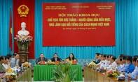Bác Tôn -  Người cộng sản mẫu mực, nhà lãnh đạo nổi tiếng của cách mạng Việt Nam