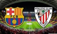 Barcelona – Bilbao: Lấy lại niền tin chiến thắng