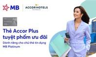 MB tặng thẻ Accor Plus cho chủ thẻ tín dụng Platinum