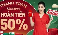 """VinID Pay tung """"bão"""" hoàn tiền cùng ưu đãi lên đến 11 tỷ đồng"""