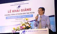 Đại học Mở TP.HCM khai giảng chương trình Cử nhân đào tạo trực tuyến