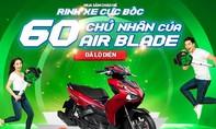 60 khách hàng trúng Honda AirBlade