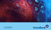 VietinBank phát hành thành công L/C đầu tiên bằng công nghệ Blockchain