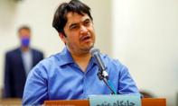 Iran xử tử nhà báo bị cáo buộc kích động bạo lực