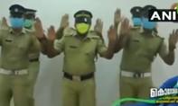 Clip cảnh sát Ấn Độ nhảy 'điệu rửa tay' khuyến khích chống dịch