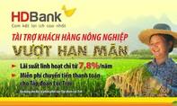 HDBank triển khai gói vay ưu đãi hỗ trợ KH nông nghiệp vượt hạn mặn