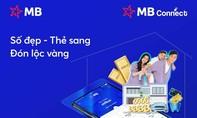 MB Connect: Số đẹp – Thẻ sang – Đón lộc vàng