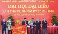 Đảng bộ VietinBank nhiệm kỳ 2015 - 2020: Đổi mới và phát triển