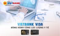 Vietbank dành đặc quyền ưu đãi thẻ Visa cho CBNV y tế sau dịch