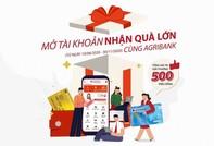 Mở tài khoản, nhận quà lớn cùng Agribank