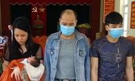 Bắt 3 đối tượng mua bán người, giải cứu một trẻ sơ sinh mới 11 ngày tuổi
