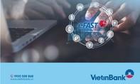 VietinBank eFAST đồng hành cùng DN XNK vượt qua đại dịch Covid-19