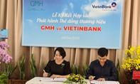 VietinBank và GMH ký kết hợp tác phát hành Thẻ đồng thương hiệu
