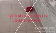"""Vụ cô gái quay clip """"tố"""" phải cách ly chung với F1: Quận Tân Phú nói gì?"""