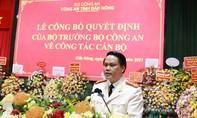Phó Giám đốc Công an tỉnh Quảng Bình làm Giám đốc Công an tỉnh Đắk Nông