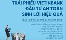 Trái phiếu VietinBank phát hành đợt 2: Đầu tư an toàn, sinh lời hiệu quả