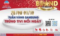 Tuần Vàng Samsung – Trúng tivi mỗi ngày