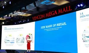 """Vincom Mega Mall – """"Làn sóng mới"""" của thị trường bán lẻ Việt"""