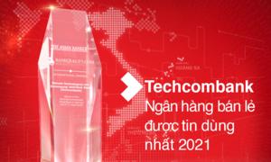 Techcombank được vinh danh trong Top 10 ngân hàng bán lẻ được tin dùng nhất