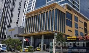 Chuyển Công an xem xét, khởi tố điều tra sai phạm tại khách sạn Mường Thanh Đà Nẵng