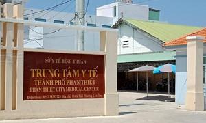 Khởi tố 5 lãnh đạo Trung tâm Y tế TP.Phan Thiết