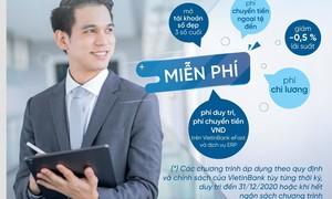 VietinBank đồng hành cùng DN với nhiều gói tín dụng ưu đãi