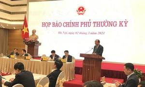 Nhiều vấn đề nóng người dân quan tâm được giải đáp tại họp báo Chính phủ