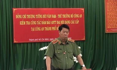 Thứ trưởng Bùi Văn Nam kiểm tra công tác bảo đảm ANTT Đại hội Đảng tại TPHCM